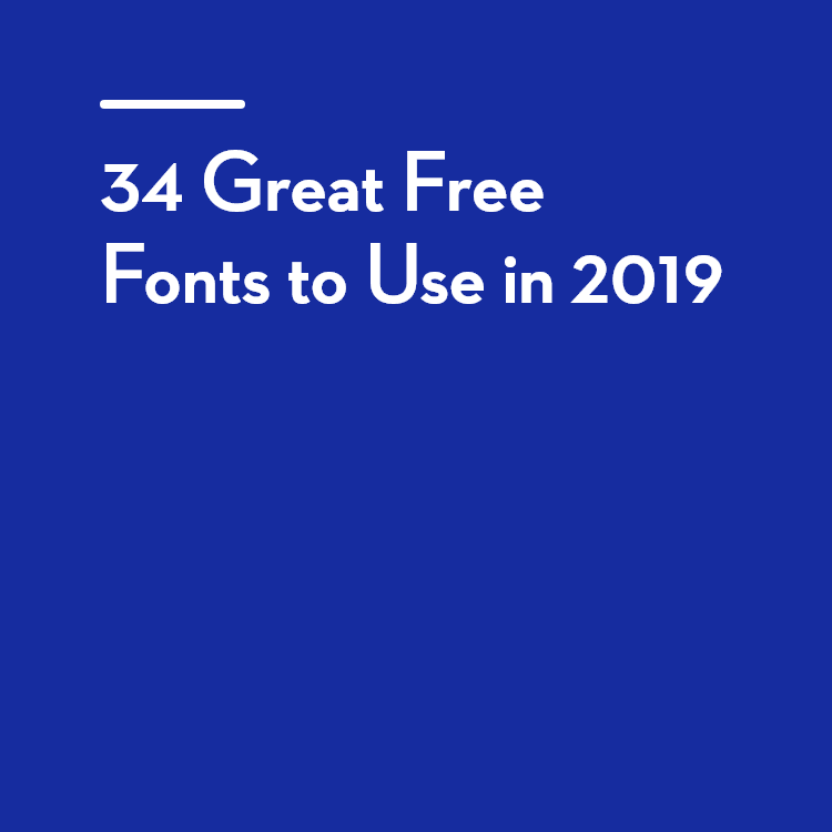 34 Great Free Fonts to Use in 2019 - Graphic Design Inspiration