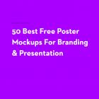 50 Newest World Best Free Poster Mockups For Branding & Presentation