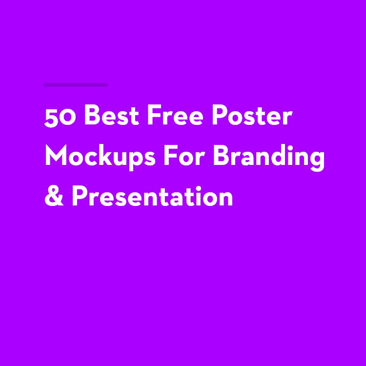 50 Newest World Best Free Poster Mockups For Branding & Presentation