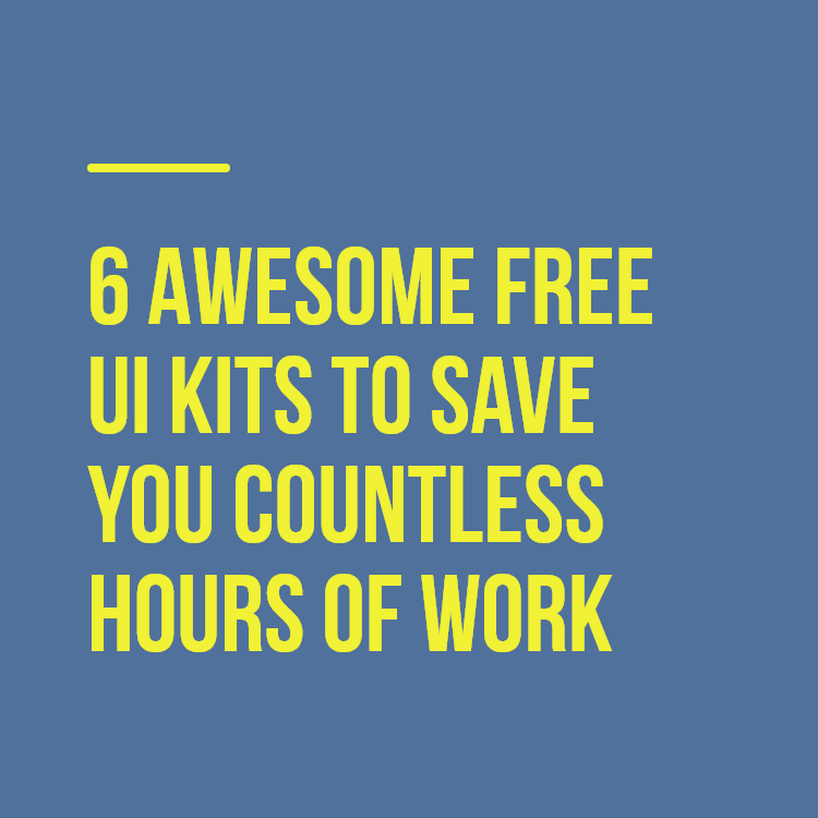 6 Awesome Free UI Kits to save you countless hours of work